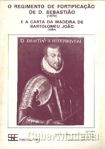 O regimento de fortificação de dom sebastião  1572  E A carta da madeira de bartolomeu joão  1654
