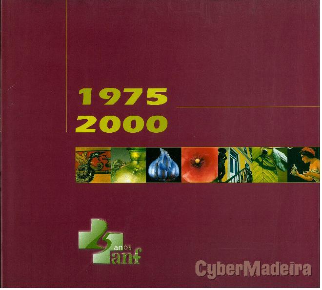 25 anos da associação nacional das farmácias - 1975-2000