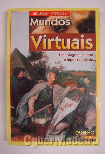 Mundos virtuais - uma viagem na hipo E hiper-realidade