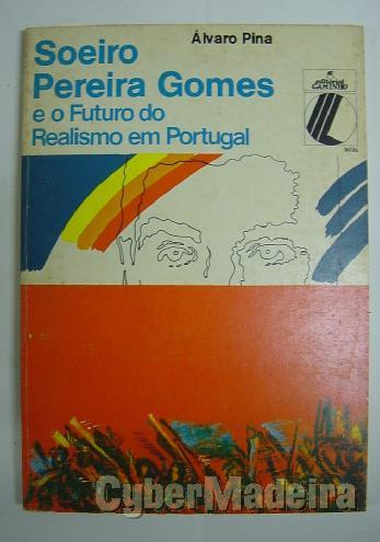 Soeiro pereira gomes E O futuro do realismo em portugal