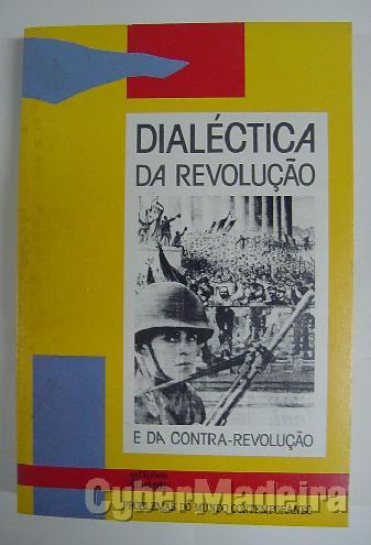 Dialéctica da revolução E da contra-revolução