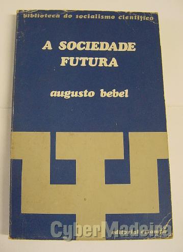 A sociedade futura - augusto bebel