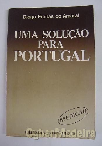 Uma solução para portugal - freitas do amaral