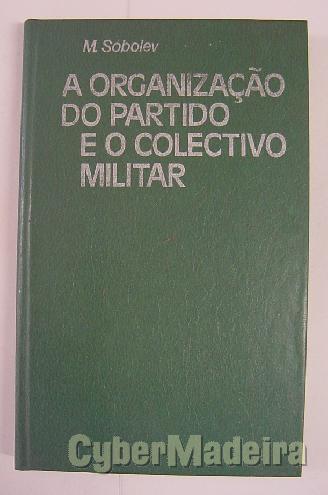 A organização do partido E O colectivo militar