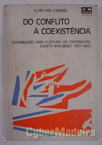 Do conflito à coexistência - contribuição para O estudo do contencioso sovieto-finlandês  1917-1955