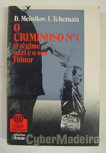 O criminoso n.º 1 - O regime nazi E O seu führer