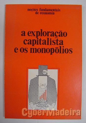 A exploração capitalista E os monopólios