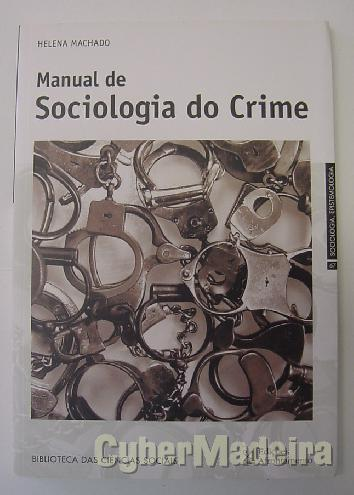 Manual de sociologia do crime - helena machado