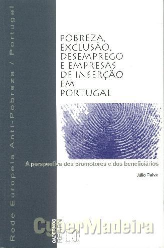 Pobreza, exclusão, desemprego E empresas de inserção em portugal