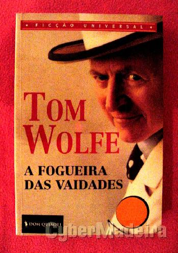 A fogueira das vaidades - tom wolfe
