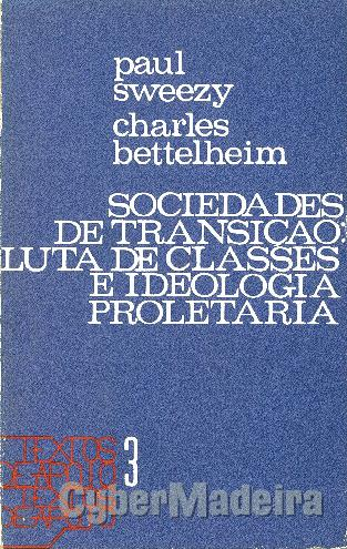 Sociedades de transição: luta de classes E ideologia proletária