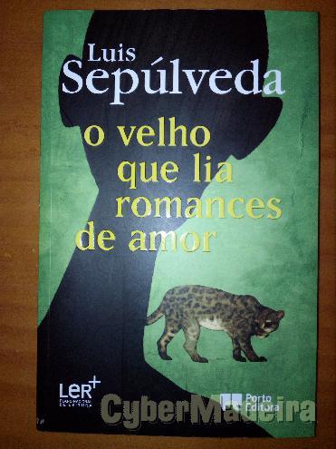 O velho que lia romances de amor - luis sepúlveda