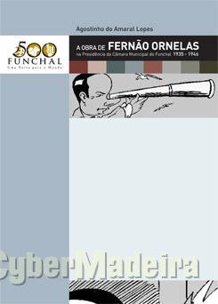 A obra de fernão ornelas na presidência da câmara municipal do funchal 1935-1946