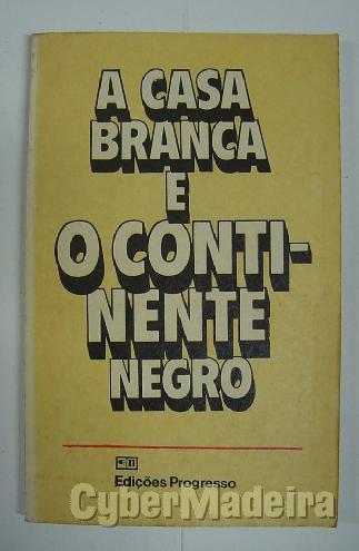 A casa branca E O continente negro