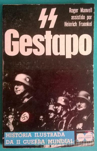 SS e Gestapo: governo de terror - Roger Manvell e Heinrich Fraenkel