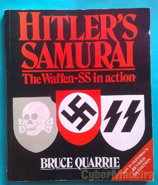 Hitler\'s Samurai: The Waffen-SS in action - Bruce Quarrie