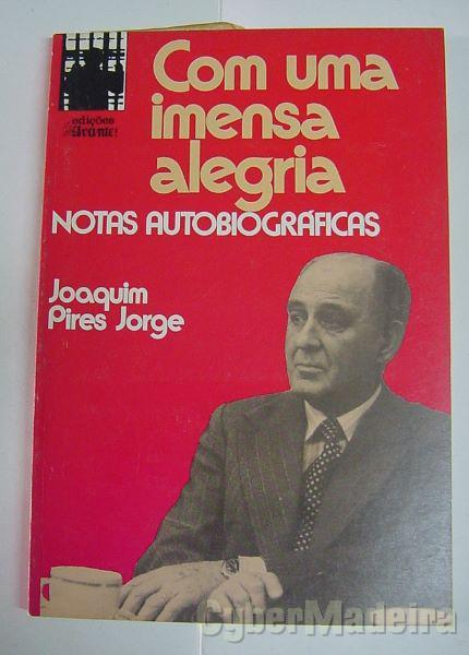 Com uma Imensa Alegria - Joaquim Pires Jorge e João Paulo Guerra