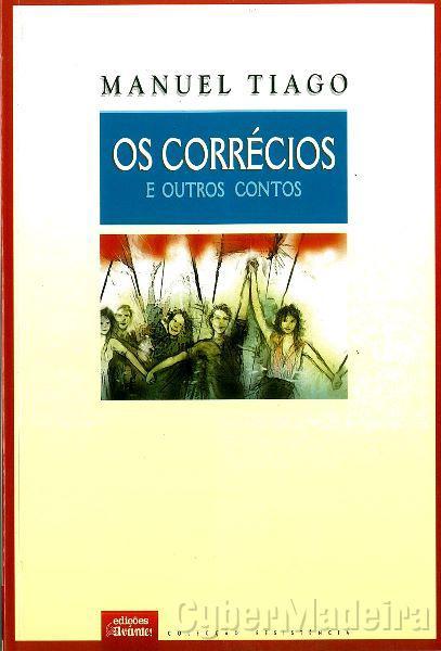 Os Corrécios e outros contos - Manuel Tiago