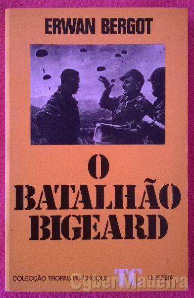 O Batalhão Bigeard - Erwan Bergot