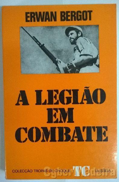 A Legião em Combate - Erwan Bergot