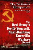 Red army's do-it-yourself nazi-bashing guerrilla warfare manual 1943 - the partizan's handbook